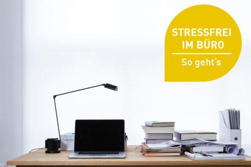 Stressfrei im Büro: Geht das überhaupt?
