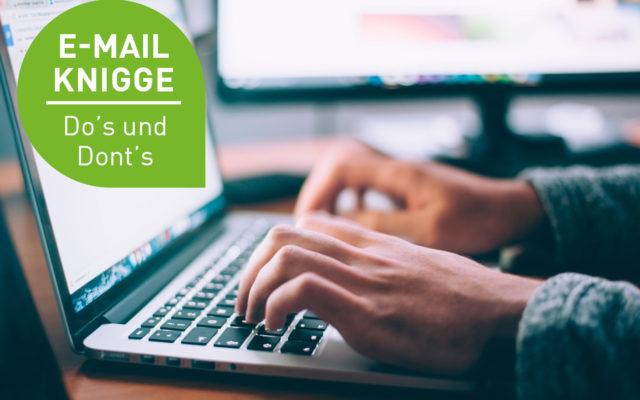Do's und Don'ts im E-Mail-Verkehr: Unser Knigge