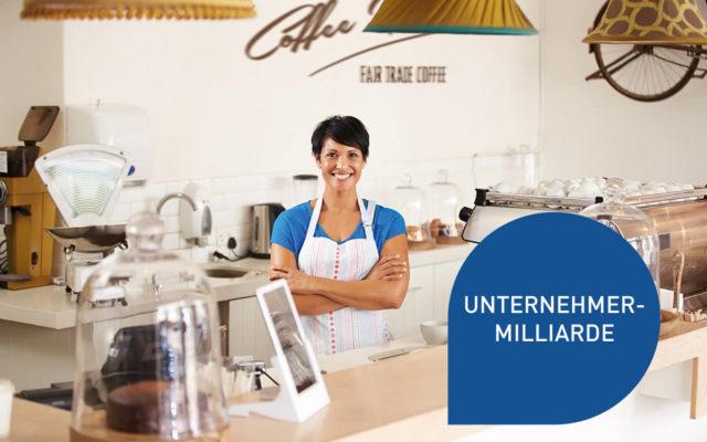 Finanzierung von Investitionen: Profitieren Sie von der Unternehmer-Milliarde